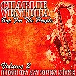 Charlie Ventura Bop For The People Volume 2 - High On An Open Mike