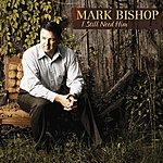 Mark Bishop I Still Need Him