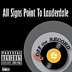 Off The Record All Signs Point To Lauderdale