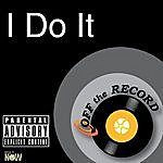 Off The Record I Do It
