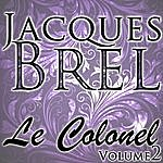 Jacques Brel Le Colonel Volume 2