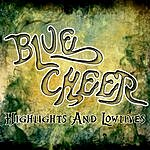 Blue Cheer Highlights And Lowlives