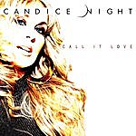 Candice Night Call It Love