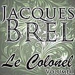 Jacques Brel Le Colonel Volume 1