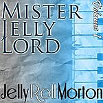 Jelly Roll Morton Mister Jelly Lord Volume 1