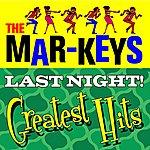 The Mar-Keys Last Night - Greatest Hits