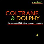 Eric Dolphy The Complete 1961 Village Vanguard Recordings Of John Coltrane With Eric Dolphy, Vol. Four