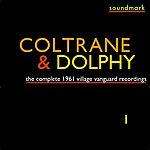 Eric Dolphy The Complete 1961 Village Vanguard Recordings Of John Coltrane With Eric Dolphy, Vol. One