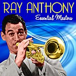Ray Anthony Essential Masters
