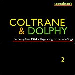 Eric Dolphy The Complete 1961 Village Vanguard Recordings Of John Coltrane With Eric Dolphy, Vol. Two