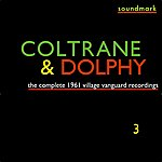 Eric Dolphy The Complete 1961 Village Vanguard Recordings Of John Coltrane With Eric Dolphy, Vol. Three