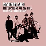 Marmalade Reflections Of My Life - Original Recordings