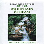 Natural Sounds Mountain Stream - Relax With Nature