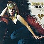 Brigitte Demeyer Something After All