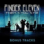 Finger Eleven Them Vs. You. Vs. Me (Bonus Cuts)