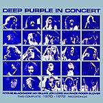 Deep Purple In Concert 1970 / 1972