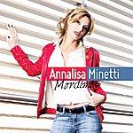 Annalisa Minetti Mordimi (Single Version)