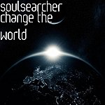 Soulsearcher Change The World