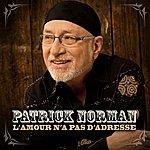 Patrick Norman L'amour N'a Pas D'adresse