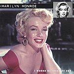 Marilyn Monroe Marilyn Monroe - I Wanna Be Loved By You