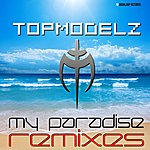 Topmodelz My Paradise (The Remixes)