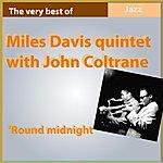 Miles Davis Quintet The Very Best Of Miles Davis & John Coltrane: Round Midnight