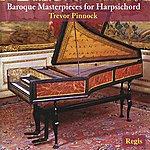 Trevor Pinnock Baroque Masterpieces For Harpsicord