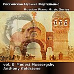 Anthony Goldstone Russian Piano Music Series, Vol. 8 - Mussorgsky