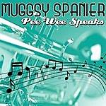 Muggsy Spanier Pee Wee Speaks