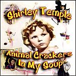 Shirley Temple Animal Crackers In My Soup