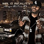 Mr. G Reality Stronger Than Ever