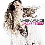 Martha Munizzi Make It Loud