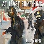 Amos Galpin At Least Something - Single