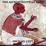 Michael Levy The Ancient Egyptian Harp