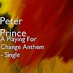 Peter Prince A Playing For Change Anthem Written By Tom Powley - Single