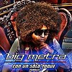 Big Metra Con Un Solo Toque - Single