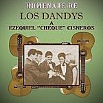 """Los Dandys Homenaje De Los Dandys A Ezequiel """"Cheque"""" Cisneros"""