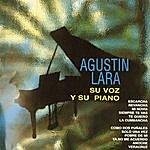 Agustín Lara Agustin Lara, Su Voz Y Su Piano