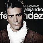Alejandro Fernandez Lo Esencial De Alejandro Fernández