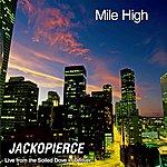 Jackopierce Mile High - Live From The Soiled Dove In Denver