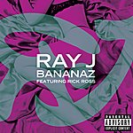 Ray J Bananaz (Feat. Rick Ross) (Explicit Version)