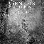 Genesis Brittle Bones - Single