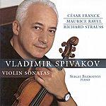 Vladimir Spivakov Ravel, M. / Strauss, R. / Franck, C.: Violin Sonatas