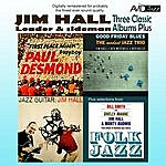 Jim Hall Three Classic Albums Plus (Jazz Guitar / Good Friday Blues / Paul Desmond - First Place Again)(Digitally Remastered)