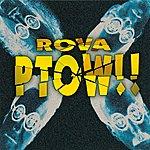 Rova Ptow!!