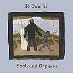 Jo Gabriel Fools And Orphans