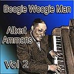 Albert Ammons Boogie Woogie Man Albert Ammons Vol 2