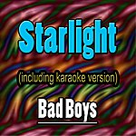 Bad Boy's Starlight (In The Style Of Muse, Including Karaoke Version)