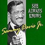 Sammy Davis, Jr. She Always Knows