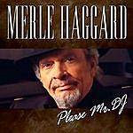 Merle Haggard Please Mr Dj